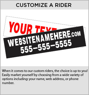 Custom Real Estate Rider | Create Your Own Custom Rider