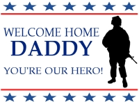 Military 07- Welcome Home Daddy Yard Sign